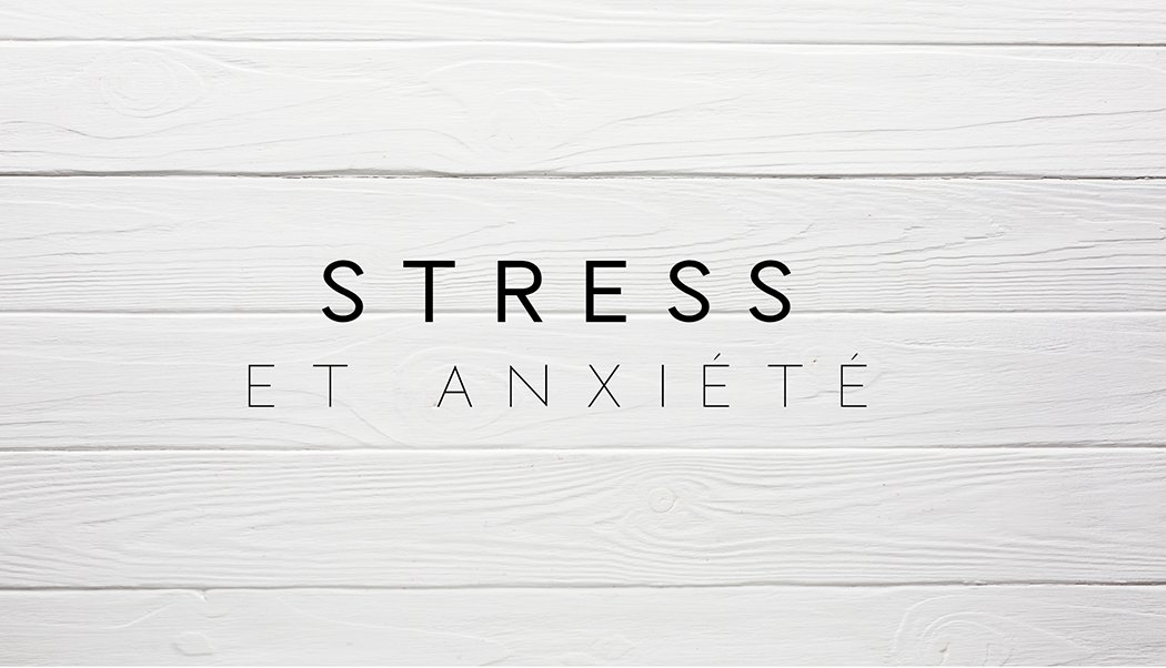 Stress et Anxiete